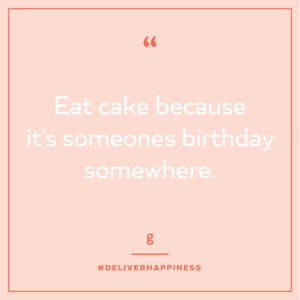 """Light pink background with text that says, """"Eat cake because it's someones birthday somewhere."""""""